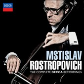 Mstislav Rostropovich: The Complete Decca Recordings