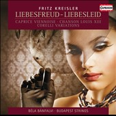 Kreisler: Liebesfreud-Liebesleid / Bela Banfalvi, Budapest Strings