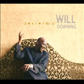 Will Downing: Yesterday [EP] [Digipak]