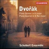 Dvorák: Piano Quintet in A; Piano Quartet in E flat / Schubert Ensemble