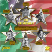 Various Artists: Eh Cumpari: Italian-American Songbook 1951-1960