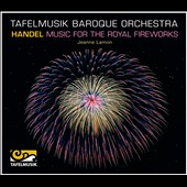 Handel: Music for the Royal Fireworks / Tafelmusik Baroque Orchestra