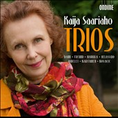 Kaija Saariaho: Trios / Steven Dann, viola; Pia Freund, soprano; Tuija Hakkila, piano; Ernst Kovacic, violin et al.