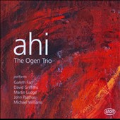 Ahi / The Ogen Trio; New Zealand Chamber Soloists