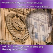 Russian Piano Music Series, Vol. 10: Mieczyslaw Weinberg / Murray McLachlin, piano