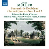 Iwan M&#252;ller: Souvenir de Do&eacute;ran; Clarinet Quartets Nos. 1 and 2 / Friederike Roth and Wenzel Fuchs, clarinets