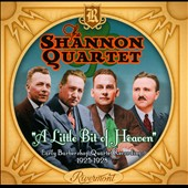 The Shannon Quartet: A Little Bit Of Heaven: Early Barbershop Quartet Recordings 1925-1928