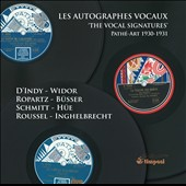 The Vocal Signatures: Pathé-Art, 1930-1931 - Historic recordings of works by D'Indy, Widor, Ropartz, Busser, Schmitt, Hue, Roussel et al.