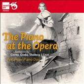 The Piano at the Opera - music of Czerny, Glinka, Thalberg & List adapted for 2 pianos / Portenaw Piano Duo