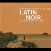 Various Artists: Latin Noir: Everything Happens On the Beach [Digipak]