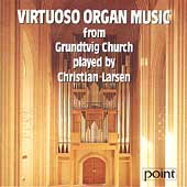Virtuoso Organ Music from Grundtvig / Christian Larsen