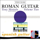 Tony Mottola: Roman Guitar, Vol. 2/Spanish Guitar *