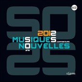 2012 Musiques Nouvelles - works by 25 composers