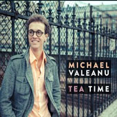 Michael Valeanu: Tea Time