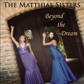 The Matthias Sisters/Matthias Sisters: Beyond the Dream