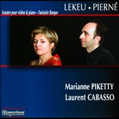 Guillaume Lekeu (1870-1894): Violin Sonata; Gabriel Pierne (1863-1937): Violin Sonata; Fantaisie Basque / Marianne Piketty, violin; Laurent Cabasso, piano