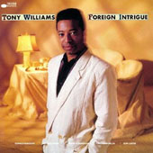Tony Williams (Drums): Foreign Intrigue [Remastered]