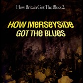 Various Artists: How Britain Got the Blues, Vol. 2: How Merseyside Got the Blues