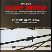 Tom Cipullo (b.1960): Glory Denied, opera / Michael Mayes, Caroline Worra, David Blalock, Sydney Mancasola