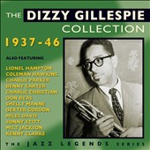 Dizzy Gillespie: The Dizzy Gillespie Collection: 1937-46 *