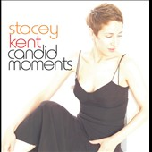 Stacey Kent: Candid Moments [Digipak]