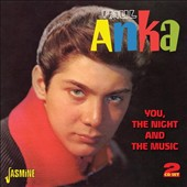 Paul Anka (Singer/Songwriter): You, the Night and the Music