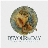 Devour the Day: Time & Pressure [PA]