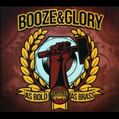 Booze & Glory: As Bold As Brass [Digipak]