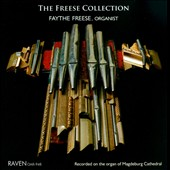 The Freese Collection - Music for organ by Decker, Wunderlich, Reger / Faythe Freese, Organ of Magdeburg Cathedral