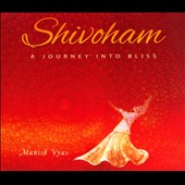 Manish Vyas: Shivoham: A Journey into Bliss
