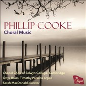 Phillip Cooke: Choral Music