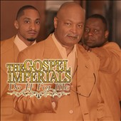 The Gospel Imperials: Do It for Me