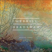 Merrill Bradshaw (b.1929): Selected Works - CD 1: Orchestral Music; CD 2: Choral Favorites / Jun Takahira, Diane Reich, Scott Holden