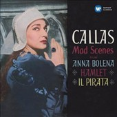 Callas Remastered: Mad Scenes from Anna Bolena, Hamlet, Il Pirata - works of Donizetti, Bellini & Thomas / Maria Callas, soprano; Philharmonia Orchestra & Chorus; Rescigno