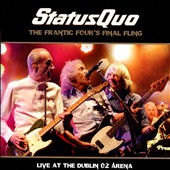 Status Quo (UK): The Frantic Four's Final Fling: Live at the Dublin O2 Arena