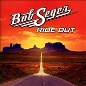 Bob Seger: Ride Out [Deluxe Edition] *
