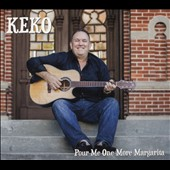 Keko (Country): Pour Me One More Margarita
