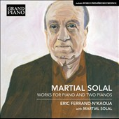 Martial Solal (b.1927): Works for Piano and Two Pianos / Eric Ferrand-N'Kaoua & Martial Solal, pianos