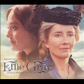 Paul Cantelon: Effie Gray [Original Score] [Digipak]