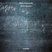 Giya Kancheli (b.1935): Chiaroscuro for violin & orchestra; Twilight for two violins and orchestra / Gidon Kremer & Patricia Kopatchinskaja, violins