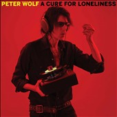Peter Wolf (Vocals): A Cure for Loneliness [Digipak]