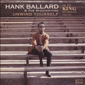 Hank Ballard & the Midnighters: Unwind Yourself: King Recordings 1964-1967 *