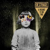 Destrage: A  Means to No End
