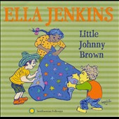 Ella Jenkins: Little Johnny Brown & Other Songs