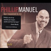 Phillip Manuel: Love Happened to Me *