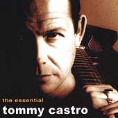 Tommy Castro: The Essential Tommy Castro