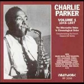 Charlie Parker (Sax): The Alternative Takes, Vol. 1: 1945-1947