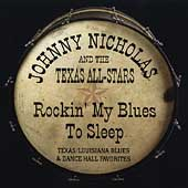 Johnny Nicholas & the Texas All Stars: Rockin' My Blues to Sleep