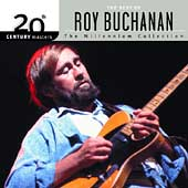 Roy Buchanan: 20th Century Masters - The Millennium Collection: The Best of Roy Buchanan
