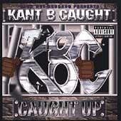 Kant B Caught: Caught Up [PA]